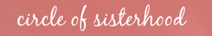 Image of the Circle of Sisterhood logo